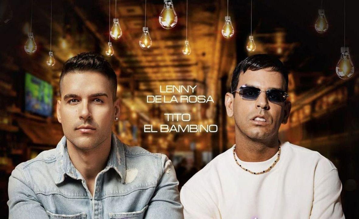 """Lenny De La Rosa y Tito El Bambino juntos en """"Si nos pasamos de tragos"""""""