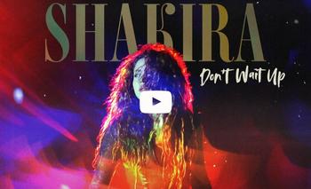 """Shakira presenta su nuevo tema """"Don't Wait Up"""""""